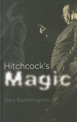 Hitchcock's Magic (Hardcover): Neil Badmington