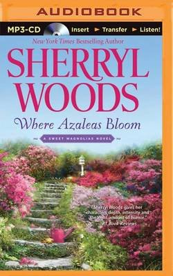 Where Azaleas Bloom (MP3 format, CD): Sherryl Woods
