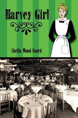 Harvey Girl (Paperback, illustrated edition): Sheila Wood Foard