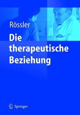 Die Therapeutische Beziehung (German, Hardcover): Wulf Rvssler, Wulf Rc6ssler, Wulf R ssler, Wulf Rassler