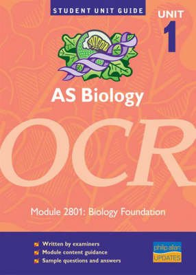 AS Biology OCR, unit , module 2801 - Biology Foundation Unit Guide (Paperback): Richard Fosbery
