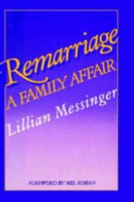 Remarriage - A Family Affair (Hardcover, 1984 ed.): L. Messinger