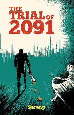 The Trial of 2091 (Paperback): Sarang Gupta