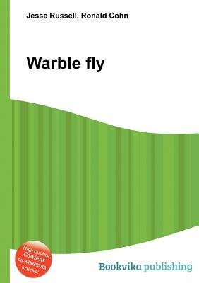 Warble Fly (Paperback): Jesse Russell, Ronald Cohn