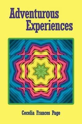 Adventurous Experiences (Paperback): Cecelia Frances Page