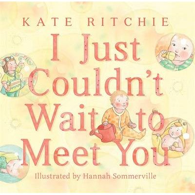 I Just Couldn't Wait to Meet You (Hardcover): Kate Ritchie