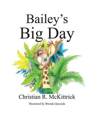 Bailey's Big Day (Paperback): Christian R. McKittrick