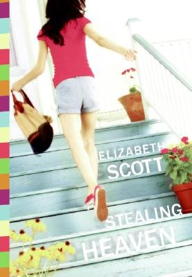 Stealing Heaven (Hardcover): Elizabeth Scott