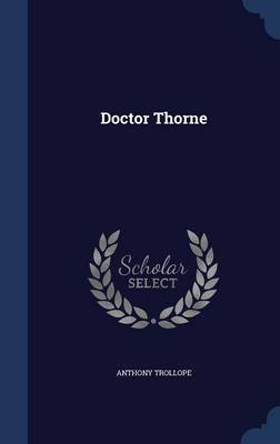 Doctor Thorne (Hardcover): Anthony Trollope