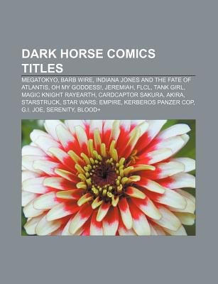 Dark Horse Comics Titles - Megatokyo, Barb Wire, Indiana Jones and the Fate of Atlantis, Oh My Goddess!, Jeremiah, Flcl, Tank...