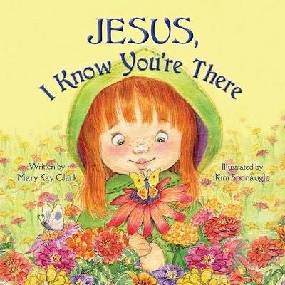 Jesus, I Know You're There (Paperback): Mary Kay Clark