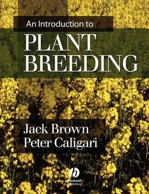An Introduction to Plant Breeding (Electronic book text): Jack Brown, Peter Caligari