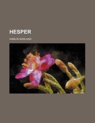 Hesper (Paperback): Hamlin Garland