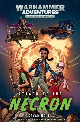 Warped Galaxies 1: Attack of the Necron (Paperback): Cavan Scott