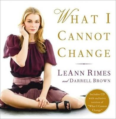 What I Cannot Change (Electronic book text): Leann Rimes, Darrell Brown