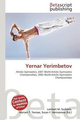 Yernar Yerimbetov (Paperback): Lambert M. Surhone, Mariam T. Tennoe, Susan F. Henssonow