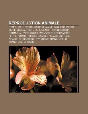 Reproduction Animale - Gemellite, Reproduction Humaine, Cycle de Vie Du Tigre, Jumeau, Liste de Jumeaux, Reproduction...