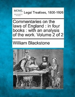 Commentaries on the Laws of England - In Four Books: With an Analysis of the Work. Volume 2 of 2 (Paperback): William Blackstone