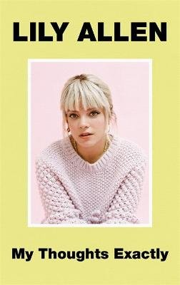 My Thoughts Exactly - The No.1 Bestseller (Paperback): Lily Allen