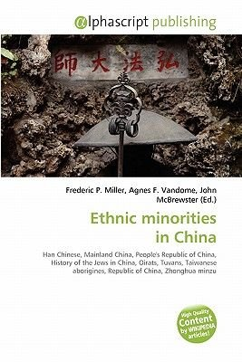 Ethnic Minorities in China (Paperback): Frederic P. Miller, Agnes F. Vandome, John McBrewster