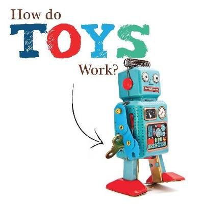 How Do Toys Work? (Hardcover):