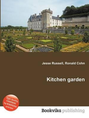 Kitchen Garden (Paperback): Jesse Russell, Ronald Cohn