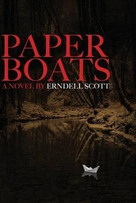 Paper Boats (Paperback): Erndell Scott