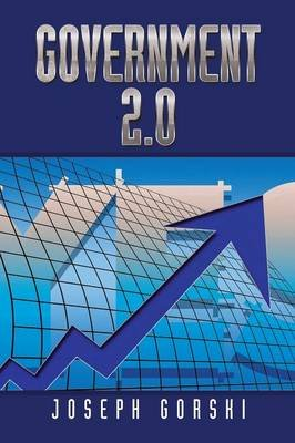 Government 2.0 (Paperback): Joseph Gorski