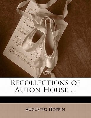 Recollections of Auton House ... (Paperback): Augustus Hoppin