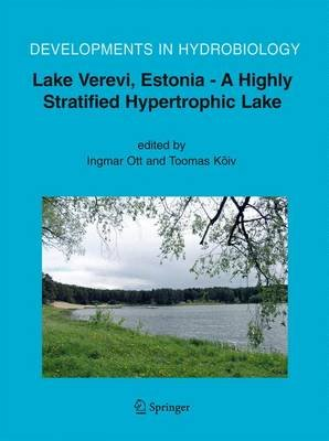 Lake Verevi, Estonia - A Highly Stratified Hypertrophic Lake (Hardcover): Koiv Toomas, Ingmar Ott