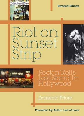Riot on Sunset Strip - Rock 'n' Roll's Last Stand in Hollywood (Paperback): Domenic Priore