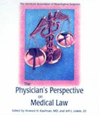 Physician Perspective on Medical Law, vol.2 (Hardcover): Kaufman