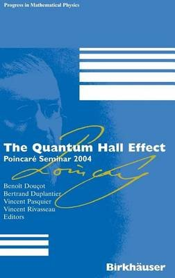 The Quantum Hall Effect: Poincare Seminar 2004 (Electronic book text): Seminar Poincar