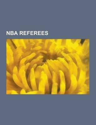 NBA Referees - Earl Strom, Tim Donaghy, Mendy Rudolph, Steve Javie, Dick Bavetta, Haywoode Workman, Darell Garretson, Jake...