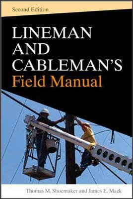 Lineman and Cablemans Field Manual (Hardcover, 2nd edition): Thomas M. Shoemaker, James E. Mack