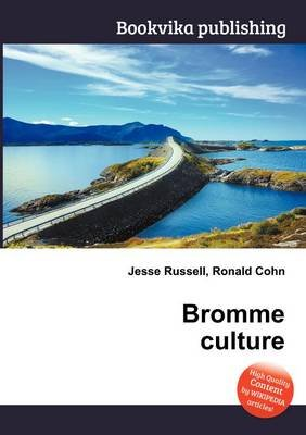 Bromme Culture (Paperback): Jesse Russell, Ronald Cohn