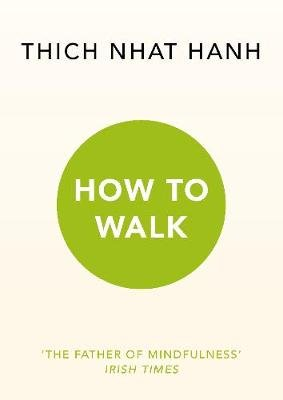 How To Walk (Electronic book text): Thich Nhat Hanh