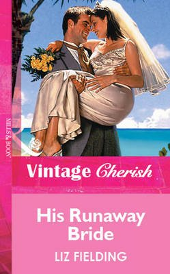 His Runaway Bride (Electronic book text, ePub First edition): Liz Fielding
