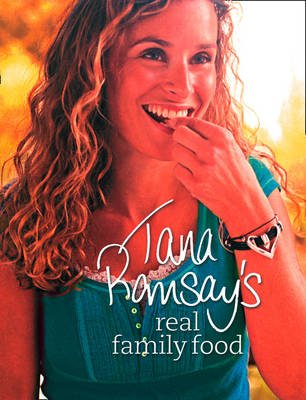 Tana Ramsay's Real Family Food - Delicious Recipes for Everyday Occasions (Electronic book text, ePub ed): Tana Ramsay