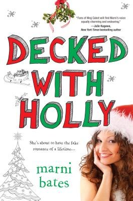 Decked with Holly (Electronic book text): Marni Bates