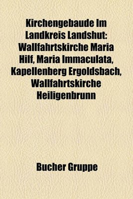 Kirchengebude Im Landkreis Landshut - Wallfahrtskirche Maria Hilf, Maria Immaculata, Kapellenberg Ergoldsbach, Wallfahrtskirche...