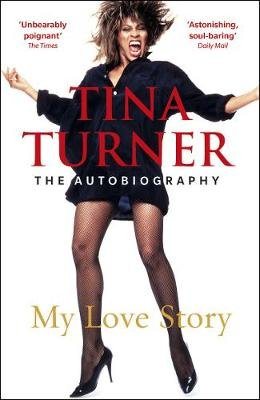 Tina Turner: My Love Story (Official Autobiography) (Paperback): Tina Turner