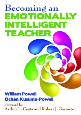Becoming an Emotionally Intelligent Teacher (Electronic book text): William Powell, Ochan Kusuma - Powell