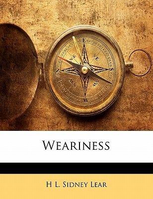 Weariness (Paperback): H. L. Sidney. Lear