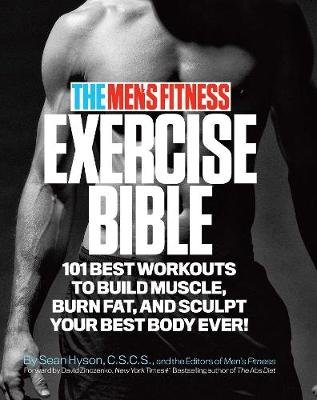 The Men's Fitness Exercise Bible - 101 Best Workouts To Build Muscle