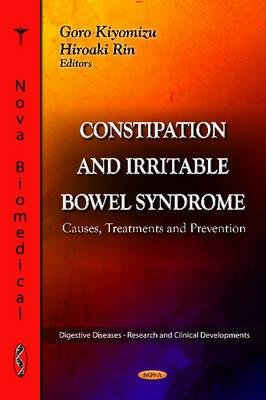 Constipation & Irritable Bowel Syndrome - Causes, Treatments & Prevention (Hardcover, New): Goro Kiyomizu, Hiroaki Rin