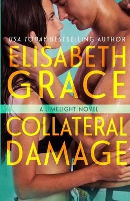 Collateral Damage (Paperback): Elisabeth Grace