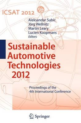 Sustainable Automotive Technologies 2012 - Proceedings of the 4th International Conference (Paperback, 2012 ed.): Aleksandar...
