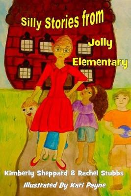 Silly Stories from Jolly Elementary (Paperback): Rachel Stubbs