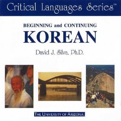 Beginning and Continuing Korean (CD-ROM): David J. Silva